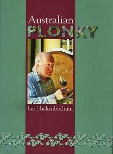 Ian's book ' Australian Plonky' published  by University of Adelaide Barr Smith Press in 2008.