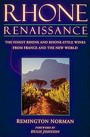'Rhone Renaissance' the book by Remington Norman.